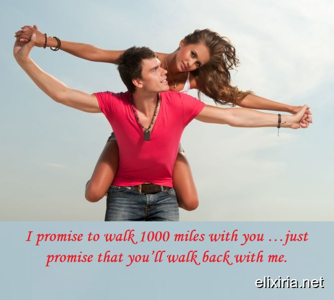 I promise to walk 1000 miles with you …just
